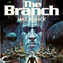 The Branch Audiobook by Mike Resnick Narrated by Dan Woren