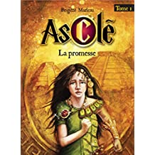 Asclé tome 1 - La promesse (French Edition)