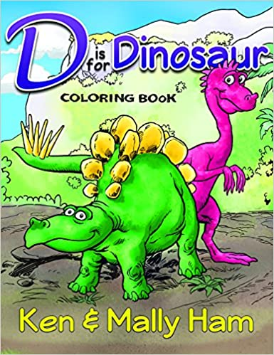 D is for Dinosaur Coloring Book: Ken Ham: 9781683440154: Amazon.com ...