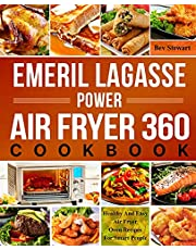 Emeril Lagasse Power Air Fryer 360 Cookbook: Healthy And Easy Air Fryer Oven Recipes For Smart People