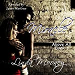 Miracle Above All: Miracle Trilogy, Book 1 | Linda Mooney