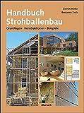 Handbuch Strohballenbau: Grundlagen, Konstruktionen, Beispiele