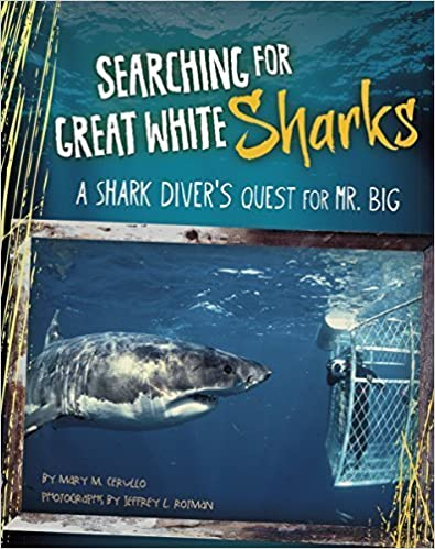 Searching for Great White Sharks: A Shark Diver's Quest for Mr. Big (Shark Expedition) by Mary M Cerullo (2014-07-01)