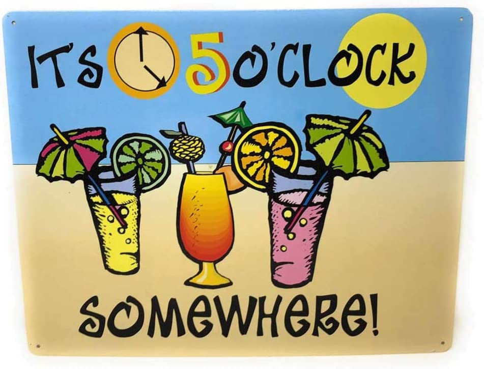 It's 5 o'clock...Somewhere - Funny Tin Sign