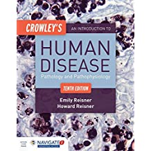 Crowley's An Introduction to Human Disease, Tenth Edition Includes Navigate 2 Advantage Access