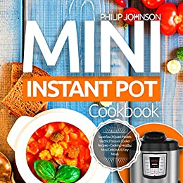 Mini Instant Pot Cookbook Superfast 3 Quart Models