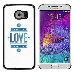 rígido protector delgado Shell Prima Delgada Casa Carcasa Funda Case Bandera Cover Armor para Samsung Galaxy S6 EDGE SM-G925 -White Minimalist Love Blue Text You-