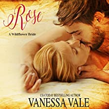 Rose: A Wildflower Bride, Volume 1 Audiobook by Vanessa Vale Narrated by Kylie Stewart
