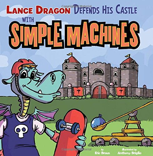 Lance Dragon Defends His Castle with Simple Machines (In the Science Lab)