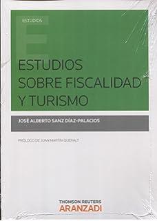 Estudios sobre fiscalidad y turismo (Monografía)