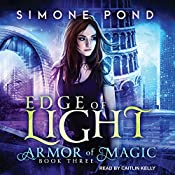 Edge of Light: Armor of Magic Series, Book 3 | Simone Pond