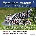 Écoute audio - Le Tour de France. 7/2013: Französisch lernen Audio - Tour de France Hörbuch von  div. Gesprochen von:  div.