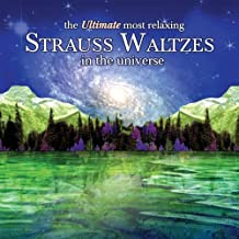 Ultimate Most Relaxing Strauss Waltz