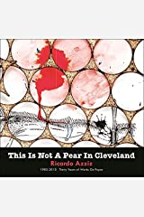 THIS IS NOT A PEAR IN CLEVELAND-Ricardo Azziz 1983-2013 Works on Paper Hardcover