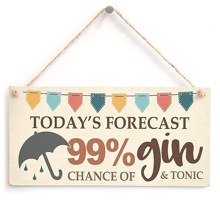 TodayS Forecast 99% Chance of Gin Jardín Placa Colgante ...