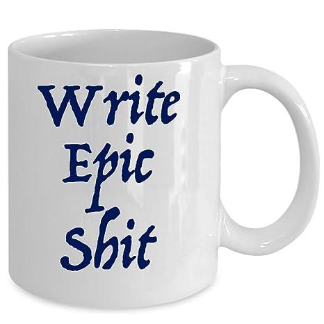Amazoncom Write Epic Shit Coffee Mug Birthday Gift Ideas