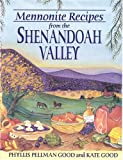 Mennonite Recipes from the Shenandoah Valley, Phyllis Pellman Good and Kate Good, 1561484660