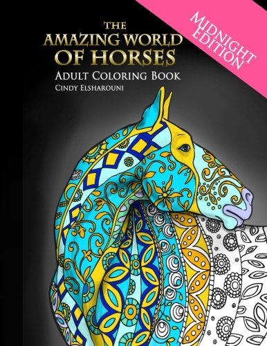 The Amazing World of Horses Midnight Edition: Adult Coloring Book