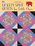 quick and easy quilts for kids - Lickety-Split Quilts for Little Ones