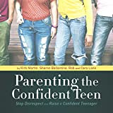 img - for Parenting the Confident Teen: Stop Disrespect and Raise a Confident Teenager book / textbook / text book