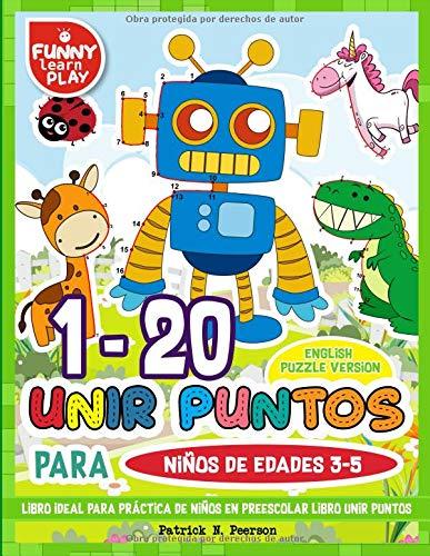 1 - 20 Unir Puntos para Niños de Edades 3-5: Libro Ideal para Práctica de Niños en Preescolar libro unir puntos ( English Puzzle Version ) (Libros Unir Puntos) por Patrick N. Peerson