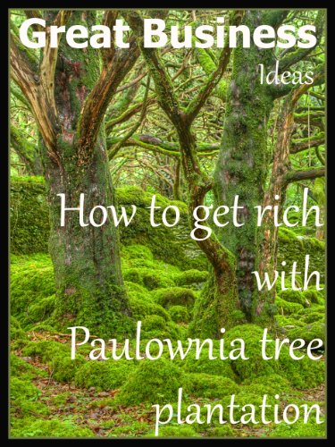Great Business Ideas - How to Get Rich with Paulownia Tree Plantation by [H, Dr. Vincent]