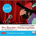Der Räuber Hotzenplotz (Live-Hörspiel) Performance by Otfried Preußler Narrated by Wolfram Koch, Daniel Rothaug, Kathrin Ackermann