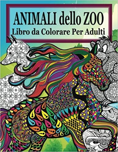 Animali Dello Zoo Libro Da Colorare Per Adulti La Distensione