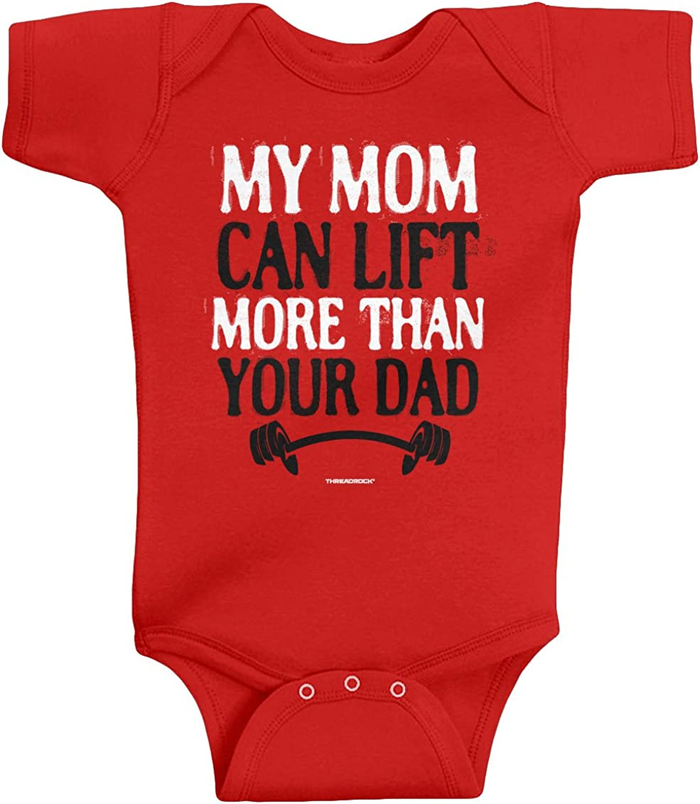 Threadrock Unisex Baby My Mom Can Lift More Than Your Dad Bodysuit