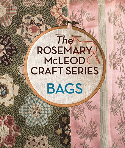 The Rosemary McLeod Craft Series: Bags (Historical Costume Ideas)