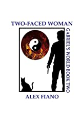 Two-Faced Woman: Book 2 in the Gabriel's World Series Paperback