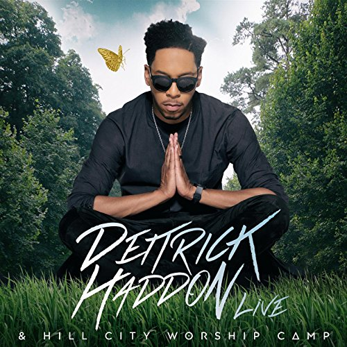 Deitrick Haddon & Hill City Wo...