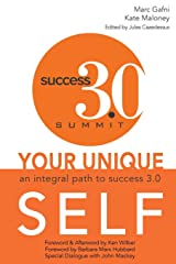 Your Unique Self: An Integral Path to Success 3.0 Paperback