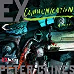 Ex-Communication | Peter Clines