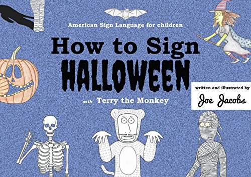How to Sign Halloween with Terry the Monkey (A.S.L. edition)