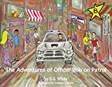 The Adventures of Officer Bob On Patrol