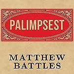 Palimpsest: A History of the Written Word | Matthew Battles