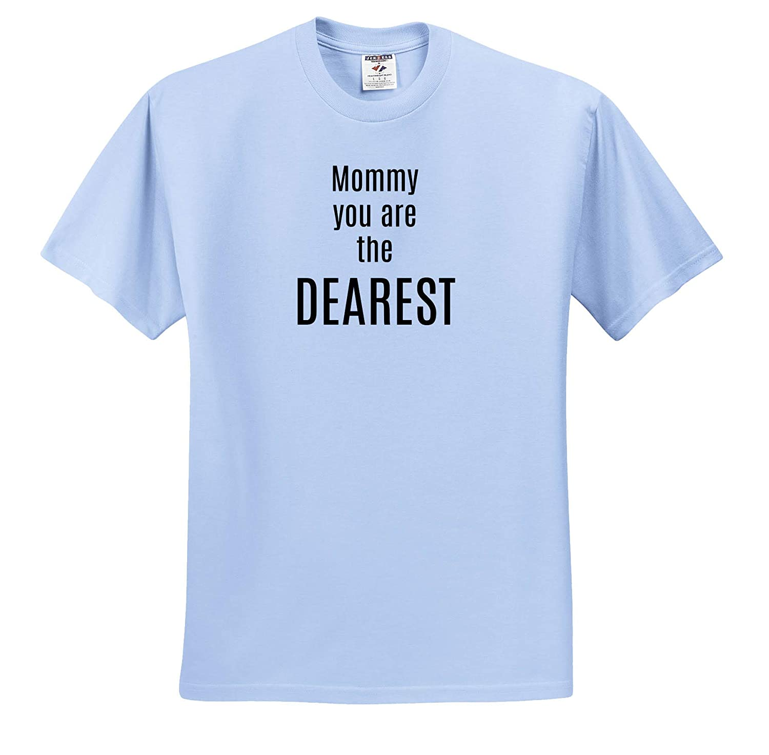 3dRose Carrie Merchant Quote T-Shirts Image of Mommy You are The Dearest