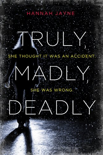 Truly, Madly, Deadly: An Edge-of-Your-Seat Thriller by [Jayne, Hannah]