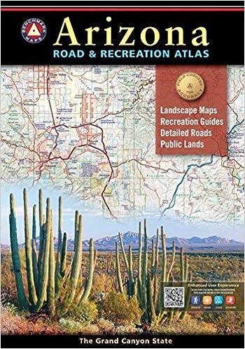 Arizona Road & Recreation Atlas, 10th Edition Benchmark ...