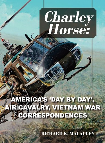 Charley Horse: America's Day-By-Day Tour of Duty 'Vietnam War' Correspondences by Brand: Outskirts Press