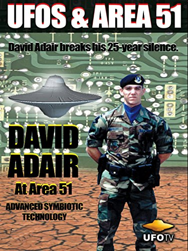 UFOs and Area 51 - David Adair at Area 51 - Advanced Symbiotic Technology ()