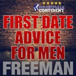 First Date Tips for Men: Seduction University First Date Advice |  PUA Freeman