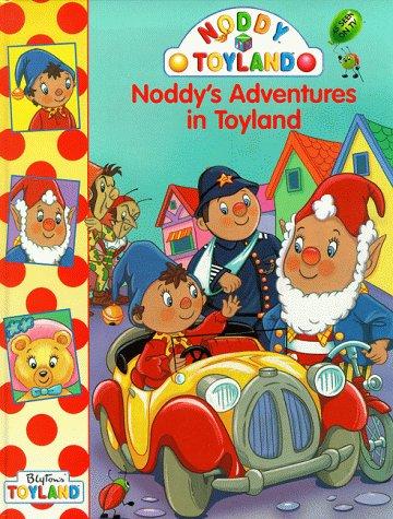 noddy s adventures in toyland noddy enid blyton 9780001361638