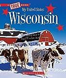 #3: Wisconsin (True Book My United States)