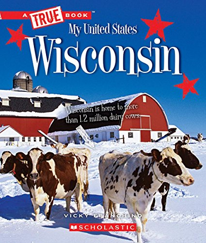 Wisconsin (True Book My United States)