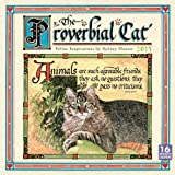 img - for The Proverbial Cat; Feline Inspirations by Sydney Hauser 2015 Wall Calendar book / textbook / text book