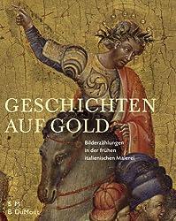 Geschichten auf Gold: Bilderzählungen in der frühen italienischen Malerei