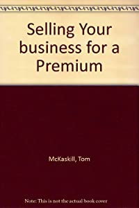 Selling Your Business for a Premium (Securing a Strategic Buyer)