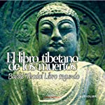 El libro tibetanos de los muertos, libro segundo [The Tibetan Book of the Dead: Book Two] |  Padmasambhava
